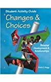 Changes and Choices, Ruth E. Bragg, 1566375150