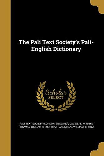 The Pali Text Society's Pali-English Dictionary (1882 Dictionary)