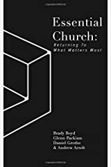 Essential Church: Returning To What Matters Most Paperback