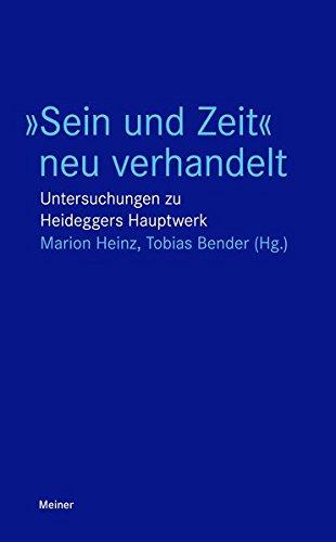 Sein und Zeit neu verhandelt: Untersuchungen zu Heideggers Hauptwerk (Blaue Reihe) Taschenbuch – 1. Dezember 2018 Marion Heinz Tobias Bender Meiner F