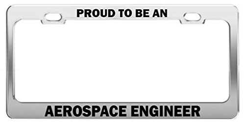 Proud To Be An Aerospace Engineer Metal Chrome License Plate Frame