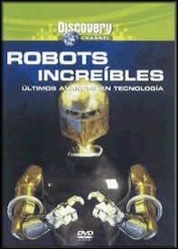 Increibles Robots-Ultimos Avances Tecnol [DVD]