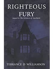 Righteous Fury: Sequel to The Mistress of Auschwitz