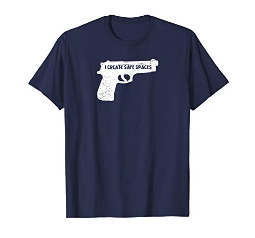 Second Amendment - I Create Safe Spaces - Gun Carry Tshirt