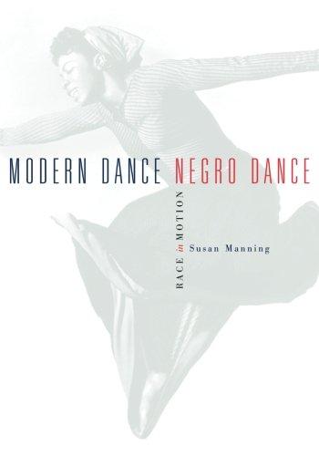 Modern Dance, Negro Dance: Race in Motion