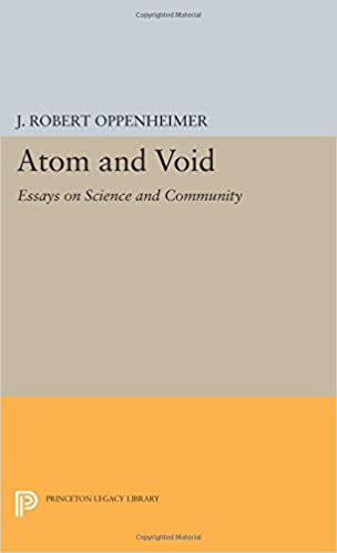 Atom And Void Essays On Science And Community Princeton Legacy  Atom And Void Essays On Science And Community Princeton Legacy Library  J Robert Oppenheimer  Amazoncom Books