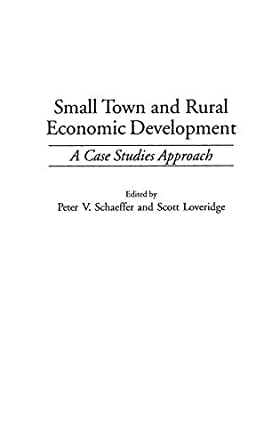 Small Town and Rural Economic Development: A Case Studies