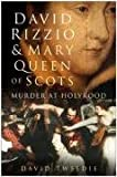 David Rizzio and Mary Queen of Scots, David Tweedie, 0750943319