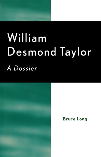 William Desmond Taylor: A Dossier (The Scarecrow Filmmakers Series)