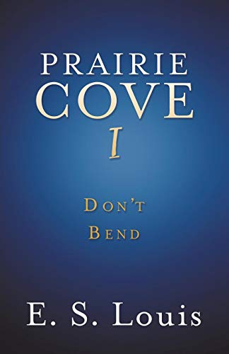 Prairie Cove I: Don't Bend by Mill City Press, Inc.