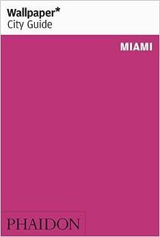 Book Wallpaper* City Guide Miami