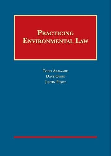 Practicing Environmental Law (University Casebook Series) PDF