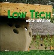 Low Tech Architecture (Inglés) Tapa blanda – 1 ene 2011 Santi Triviño Instituto Monsa de Ediciones S.A. 8496823709