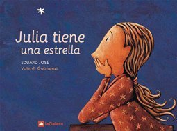Julia tiene una estrella (Álbumes ilustrados) - Eduard Jose y Otro