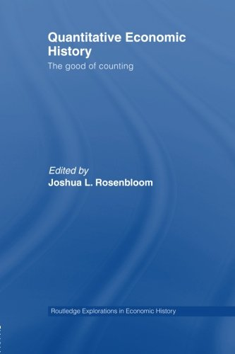 Quantitative Economic History: The good of counting (Routledge Explorations in Economic History)