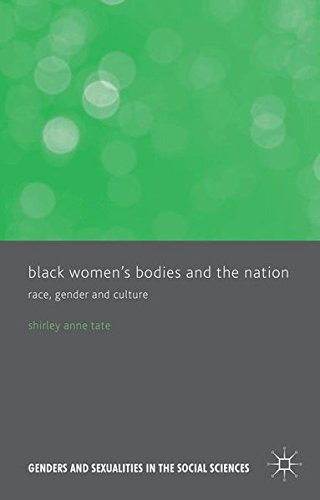Black Women's Bodies And The Nation: Race, Gender And Culture (Genders And Sexualities In The Social Sciences)