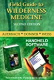 Field Guide to Wilderness Medicine, Auerbach, Paul S. and Donner, Howard J., 0323026672