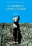 Cambridge Latin Course, Unit 2, 4th Edition (North American Cambridge Latin Course) (English and Latin Edition)