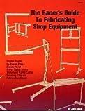 The Racer's Guide to Fabricating Shop Equipment, John Block, 0936834455