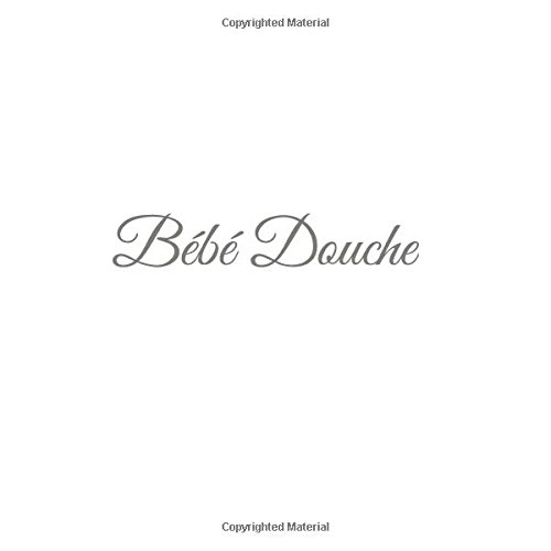 Read Online Bébé Douche .......: Livre d'or Bébé Douche Baby Shower pour fête de naissance 21 x 21 cm Accessoires decoration idee cadeau fête de naissance bébé Couverture Blanc (French Edition) pdf