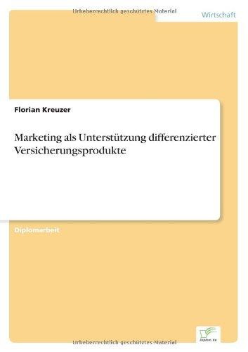 Marketing als Unterstützung differenzierter Versicherungsprodukte (German Edition) pdf