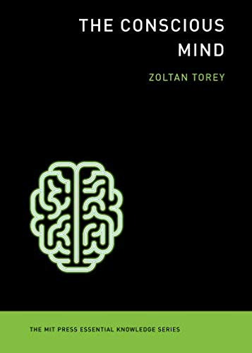 - The Conscious Mind (MIT Press Essential Knowledge series)