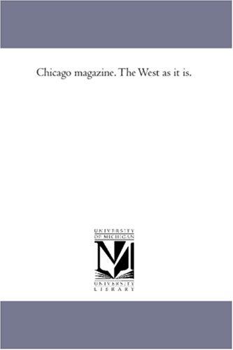 Chicago magazine. The West as it is. pdf epub