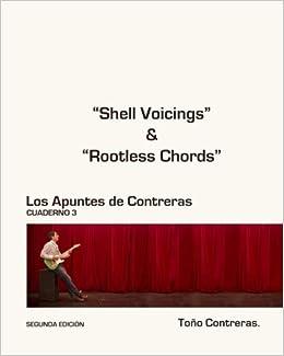 Los Apuntes de Contreras. Guitarra de Jazz. Volumen 3: Shell Voicing: Volume 3: Amazon.es: D Toño Contreras: Libros
