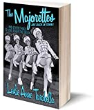img - for The Majorettes are Back in Town: and Other Things to Love About the South book / textbook / text book