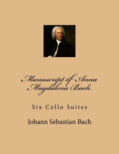 Anna Magdalena Book Bach (Manuscript of Anna Magdalena Bach: Six Cello Suites)