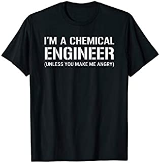 Best Gift Funny Chemical Engineer I'm A Chemical Engineer Angry  Need Funny TShirt / S - 5Xl