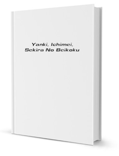 Yanki, Ichimei, Sekira No Beikoku [FACSIMILE]