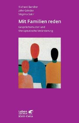 Mit Familien reden. Gesprächsmuster und therapeutische Veränderung (Leben Lernen 30)
