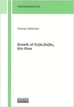 Descargar Gratis Libros Growth Of Cu(in, Ga) Se2 Thin Films Como PDF