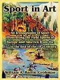Sport in Art, William A. Baillie-Grohman, 1410215539