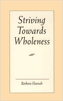 Striving Toward Wholeness by Barbara Hannah (2001-01-15)