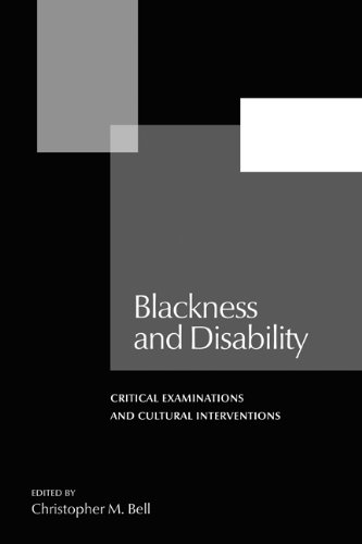 Blackness and Disability: Critical Examinations and Cultural Interventions (Forecaast; V. 21)