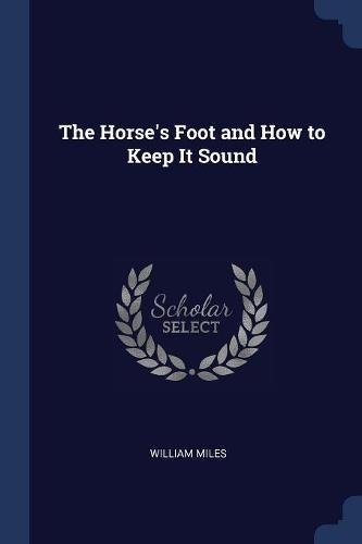 The Horse's Foot and How to Keep It Sound PDF