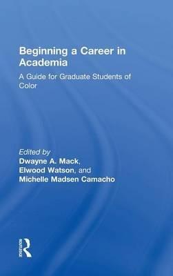 Beginning a Career in Academia(Hardback) - 2014 Edition pdf
