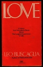 Image result for pictures of Buscaglia's book Love [\- Bing