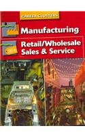 Succeeding In The World Of Work, Career Cluster, Manufacturing; Retail/Wholesale Sales and Service (SUCCEEDING IN THE WOW)