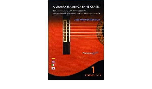 MONTOYA J.M. - Guitarra Flamenca en 48 clases Vol.1 para Guitarra ...