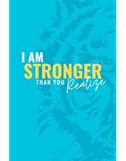 I Am Stronger Than You Realize