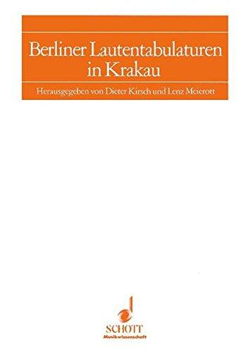Berliner Lautentabulaturen in Krakau (Schriften der Hochschule für Musik Würzburg)
