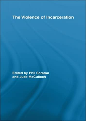 Book The Violence of Incarceration (Routledge Advances in Criminology)