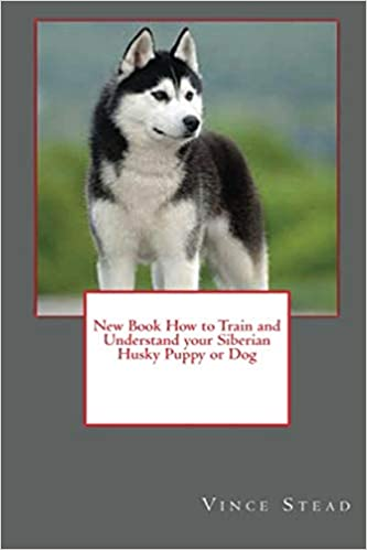 New Book How to Train and Understand your Siberian Husky