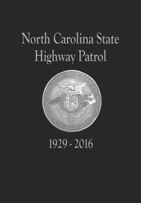 State Highway Patrol - North Carolina State Highway Patrol 1929-2016
