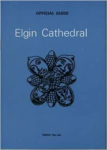 Elgin Cathedral: The cathedral kirk of Moray (Ministry of