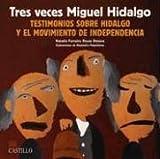 Tres Veces Miguel Hidalgo, Natalia Ferreiro Retana, 9685920834