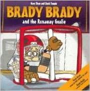 Book Brady Brady & Runaway Goalie